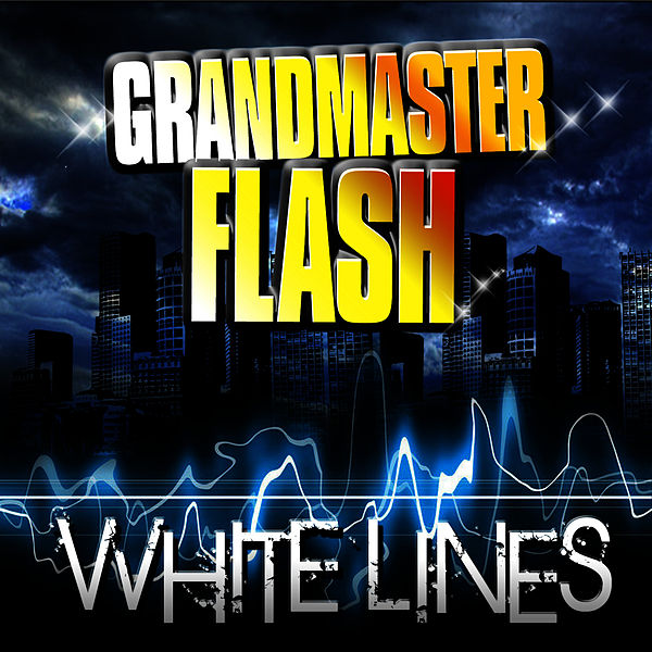 GRANDMASTER FLASH - WHITE LINES LYRICS