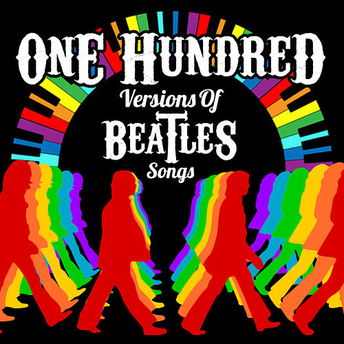 Play & Download 100 Versions of Beatles Songs by Various Artists | Napster