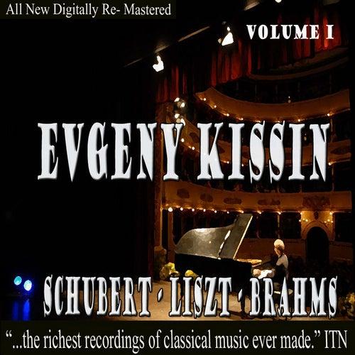 Evgeny Kissin - Schubert, Liszt, Brahms Volume 1 by Evgeny Kissin