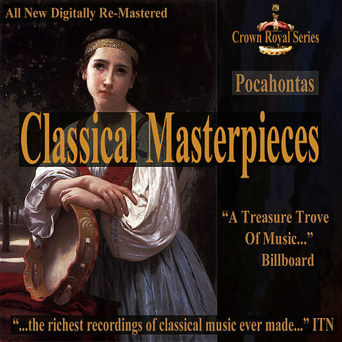 Play & Download Pocahontas - Classical Masterpieces by Various Artists | Napster