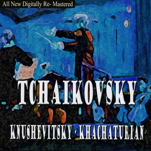 Tchailkovsky, Khachaturian - Knushevitsky by Sviatoslav Knushevitsky