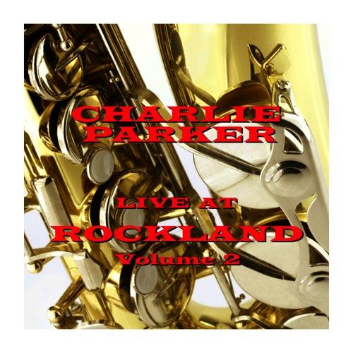 Live At Rockland - Volume 2 by Charlie Parker