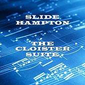 Play & Download The Cloister Suite by Slide Hampton | Napster