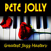 Greatest Jazz Masters by Pete Jolly