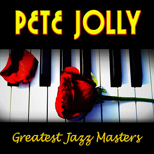 Play & Download Greatest Jazz Masters by Pete Jolly | Napster