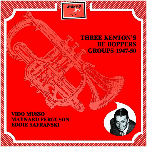 Stan Kenton Be Boppers by Stan Kenton