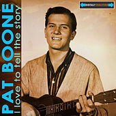 Play & Download I Love to Tell the Story by Pat Boone | Napster