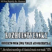 Rozhdestvensky Concerto-Poem for Violin and Orchestra by Various Artists