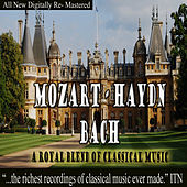 Mozart Haydn Bach A Royal Blend of Classical Music by Various Artists