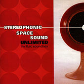 Play & Download The Fluid Soundbox by Stereophonic Space Sound Unlimited | Napster