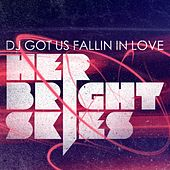 Play & Download DJ Got Us Fallin In Love by Her Bright Skies | Napster