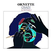 Play & Download Crazy (Remixes) by Ornette | Napster