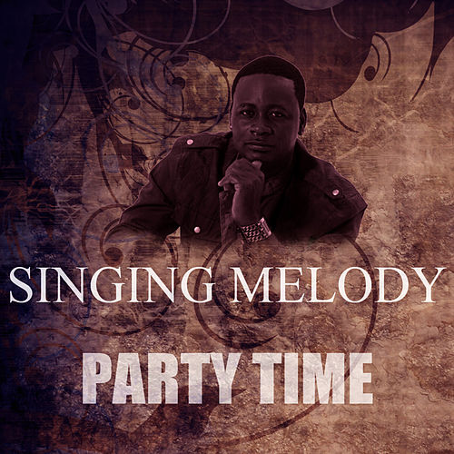 Play & Download Party Time by Singing Melody | Napster