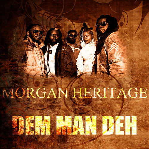 Play & Download Dem Man Deh by Morgan Heritage | Napster