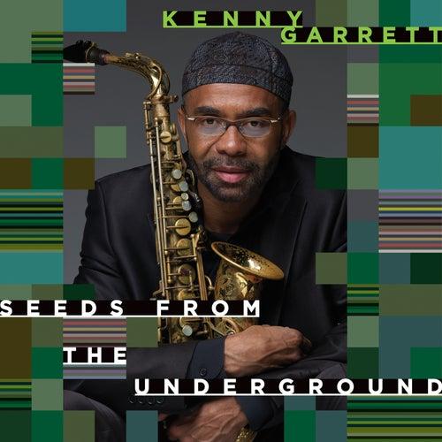 Seeds from the Underground by Kenny Garrett