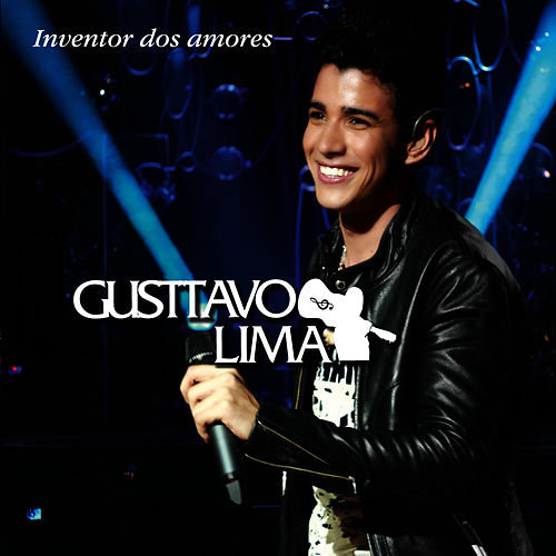Play & Download Gusttavo Lima - Inventor dos Amores by Gusttavo Lima | Napster