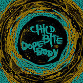 Play & Download Child Bite / Dope Body split LP by Various Artists | Napster