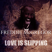 Play & Download Love Is Slipping by Freddie McGregor | Napster