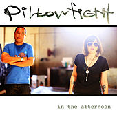 In The Afternoon by Pillow Fight