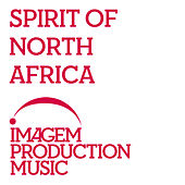 Play & Download Spirit of North Africa by Kad | Napster