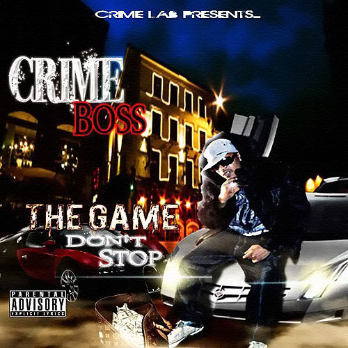 Play & Download The Game Don't Stop by Crime Boss | Napster