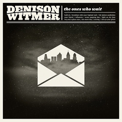 Play & Download The Ones Who Wait by Denison Witmer | Napster