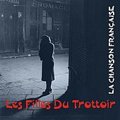 Play & Download La Chanson Française / Les Filles Du Trottoir by Various Artists | Napster