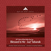 Blessed Is He - Juz' Tabarak - 29th Part of the Quran (Arabic Recitation With A Modern English Translation) by QuranNow