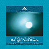 Play & Download The Light - Surat Al-Noor (Arabic Recitation With English Translation) by QuranNow | Napster