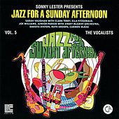 Sonny Lester Presents: Jazz for a Sunday Afternoon, Vol. 5 - The Vocalists by Various Artists