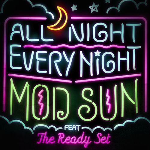 Play & Download All Night, Every Night (feat. The Ready Set) - Single by Mod Sun | Napster