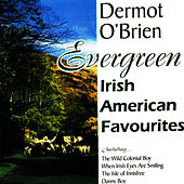 Evergreen - Irish American Favourites by Dermot O'Brien