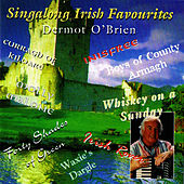 Play & Download Singalong Irish Favourites by Dermot O'Brien | Napster