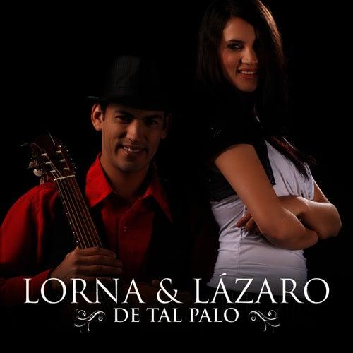De Tal Palo by Lorna