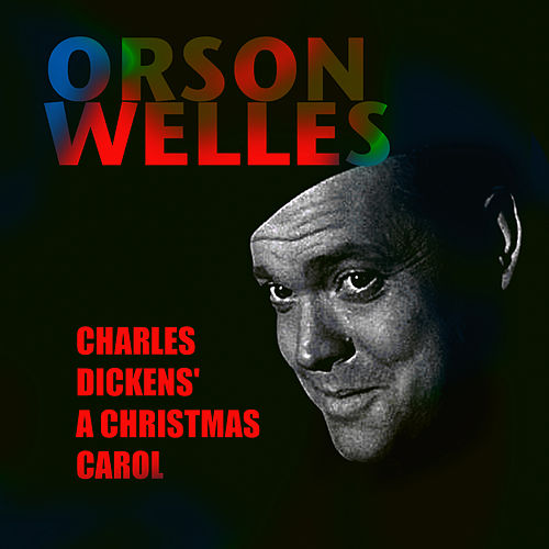 Play & Download Charles Dickens' 'A Christmas Carol' by Orson Welles | Napster