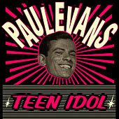 Play & Download Teen Idol by Paul Evans | Napster
