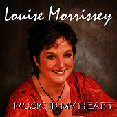 Play & Download Music in My Heart by Louise Morrissey | Napster