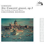 Play & Download Geminiani: Six Concerti grossi, Op.3 by Jaap Schröder | Napster