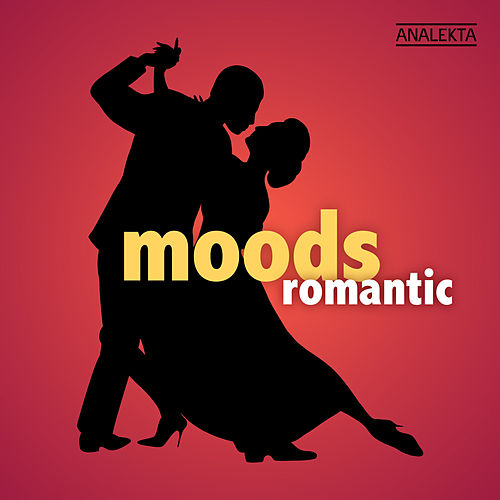 Play & Download Moods: Romantic by Various Artists | Napster