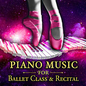 Piano Music for Ballet Class & Recital by Various Artists