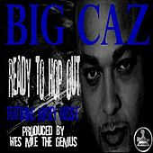 Ready To Hop Out (feat. Nipsey Hussle) - Single by Big Caz