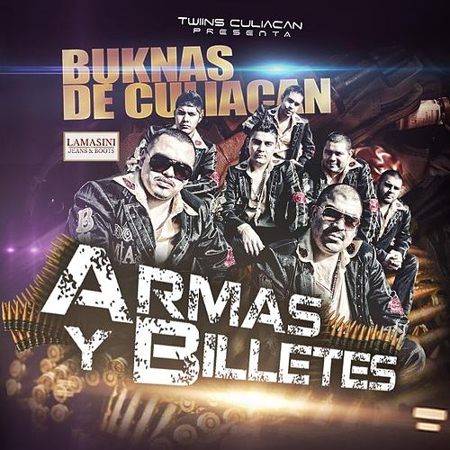 Play & Download Armas Y Billetes by Los Buknas De Culiacan | Napster