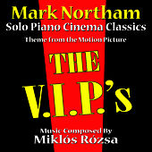 Play & Download The V.I.P.'s - Theme for Solo Piano (MIklos Rozsa) by Mark Northam | Napster