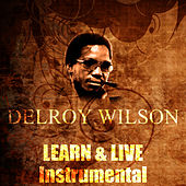 Play & Download Learn & Live (Instrumental) by Delroy Wilson | Napster