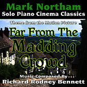 Play & Download Far From The Madding Crowd - Theme for Solo Piano (Richard Rodney Bennett) by Mark Northam | Napster