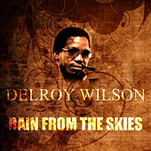 Rain From The Skies by Delroy Wilson