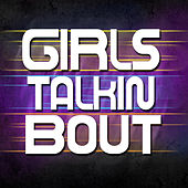 Play & Download Girls Talkin Bout by Hip Hop's Finest | Napster