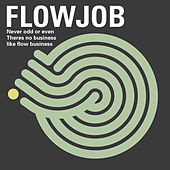 There Is Business Like Flowbusiness by Flowjob
