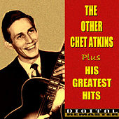 The Other Chet Atkins and His Greatest Hits by Chet Atkins