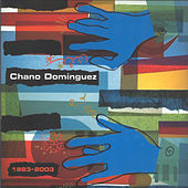 Play & Download Chano Domínguez 1993 - 2003 by Various Artists | Napster